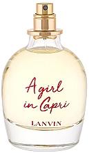 Духи, Парфюмерия, косметика Lanvin A Girl in Capri - Туалетная вода (тестер без крышечки)