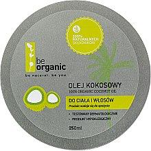 Духи, Парфюмерия, косметика Кокосовое масло - Be Organic 100% Organic Coconut Oil