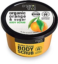 "Духи, Парфюмерия, косметика Скраб для тела ""Сицилийский апельсин"" - Organic Shop Body Scrub Organic Orange & Sugar"