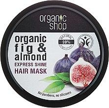 "Духи, Парфюмерия, косметика Маска для волос ""Греческий инжир"" - Organic Shop Organic Fig Tree and Almond Hair Mask"