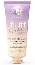 Духи, Парфюмерия, косметика Маска для тела - Fluff Superfood Lavender Rose Sleeping Overnight Body Mask