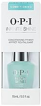Духи, Парфюмерия, косметика Кондиционер-праймер для ногтей - O.P.I. Infinite Shine Conditioning Primer