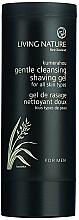 Духи, Парфюмерия, косметика Мягкий очищающий гель для бритья - Living Nature Gentle Cleansing Shaving Gel