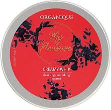 Духи, Парфюмерия, косметика Пенка для мытья тела - Organique My Pleasure Creamy Whip