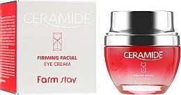 Духи, Парфюмерия, косметика Укрепляющий крем для кожи вокруг глаз с керамидами - FarmStay Ceramide Firming Facial Eye Cream