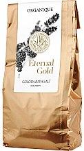 Духи, Парфюмерия, косметика Соль для ванны - Organique Eternal Gold Golden Bath Salt