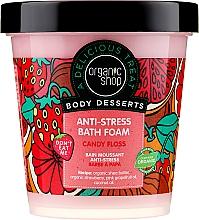Духи, Парфюмерия, косметика Пена для ванны «Антистресс. Сахарная вата» - Organic Shop Body Desserts Sugar Vata