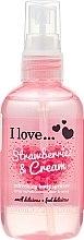 Духи, Парфюмерия, косметика Освежающий спрей для тела - I Love... Strawberries & Cream Body Spritzer
