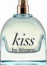 Духи, Парфюмерия, косметика Rihanna Kiss by Rihanna - Парфюмированная вода (тестер без крышечки)